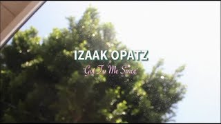 "Izaak Opatz - ""Got to Me Since"" (Official Music Video)"
