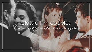 Classic Film Couples | How Long Will I Love You