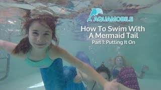 How to Put On a Mermaid Tail | How to Swim with a Mermaid Tail | Part 1