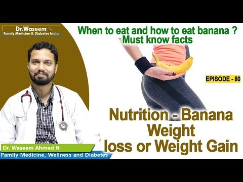 Nutrition Banana Weight loss or Weight Gain | Dr Waseem | Episode 80 | English Health Tips