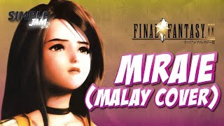SIMPLE JAM - MIRAIE (MALAY COVER) OST FINAL FANTASY IX