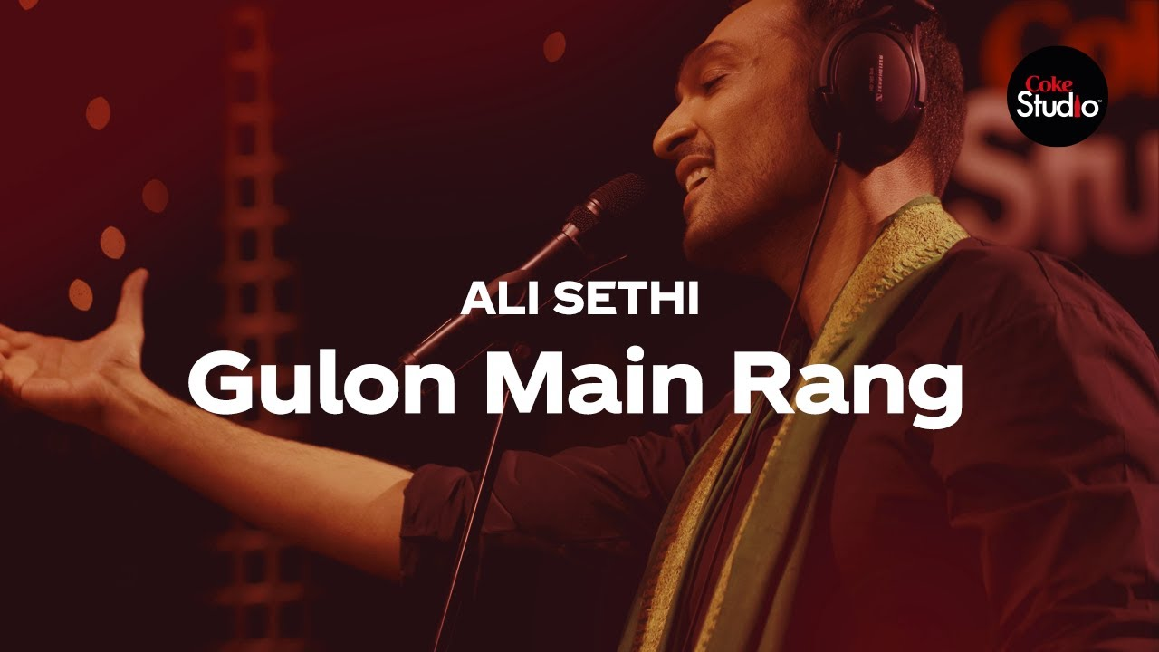 Coke Studio Season 12 | Gulon Main Rang | Ali Sethi