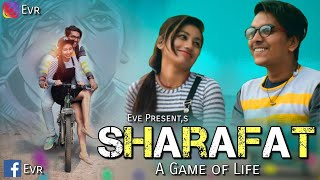 SHARAFAT || A Game Of Life || Heart Touching Story || EVR