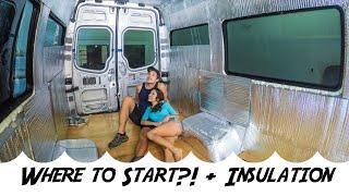Converting a Sprinter Van  |  Week 1  |  Where/How do we begin?! + Insulation