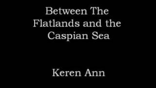 Between The Flatlands and the Caspian Sea