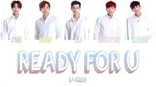 Ready For U (??????) - U-KISS (HAN, ROM, ENG/Color Coded)