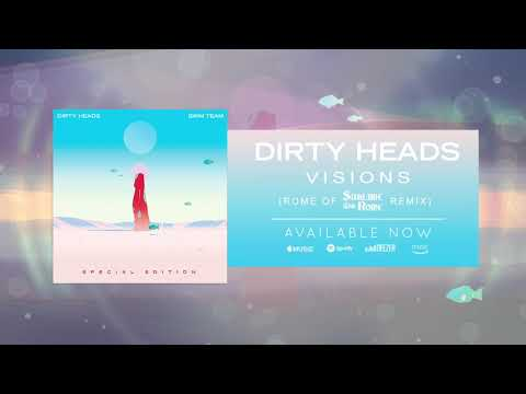 Dirty Heads - Visions (Rome of Sublime With Rome Remix)