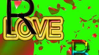 R Love B Letter Green Screen For WhatsApp Status | R & B Love,Effects chroma key Animated Video