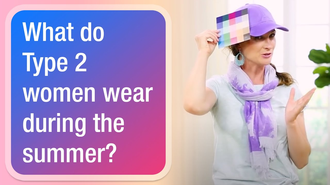 [VIDEO] - What do Type 2 women wear during the summer? 1