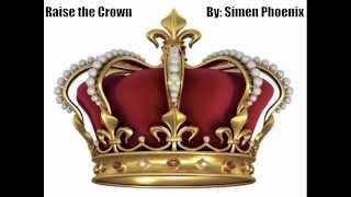 Raise the Crown By: Tha Mill