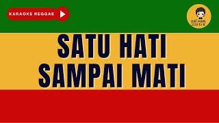 Download SATU HATI SAMPAI MATI (Karaoke Reggae SKA Version) By Daehan Musik