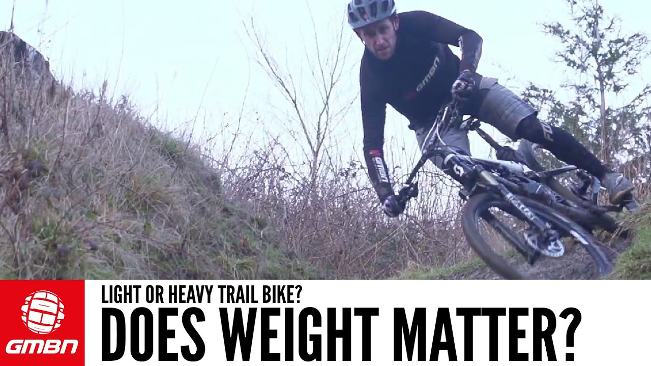 Light Or Heavy Trail Bike How Important Is Mountain Bike Weight