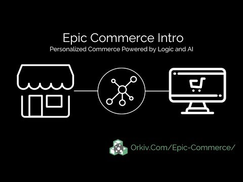 Intro to Epic Commerce - logic and AI powered commerce