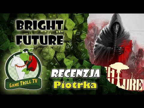 Bright Future | Recenzja | GTTV