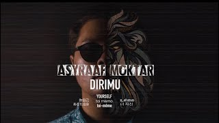 Asyraaf Moktar - Dirimu (Official Music Video)