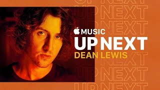 Dean Lewis: Up Next Film Preview | Apple Music