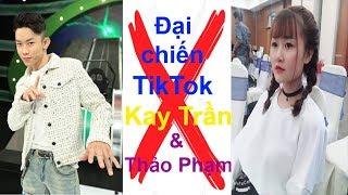 Đại chiến Tik Tok giữa Kay Trần & Thảo Phạm ✔️