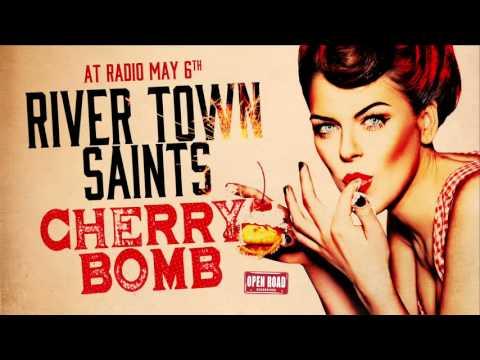 River Town Saints - Cherry Bomb [Audio Only]