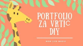 PORTFOLIO ZA VRTIC I JASLICE - DIY - MOM LIFE MAGIC