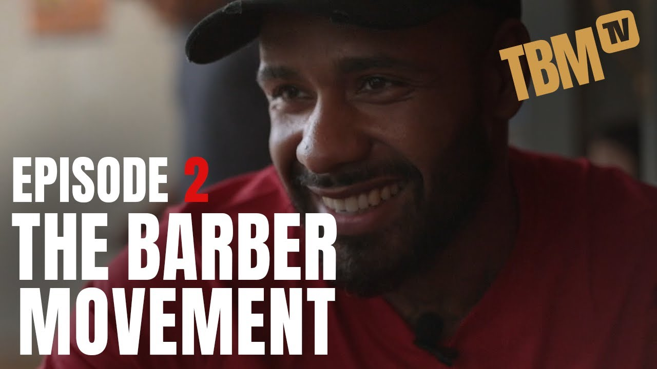Barber Reality Show - The Barber Movement // Episode 2: Don't Lose Your Present To Your Past
