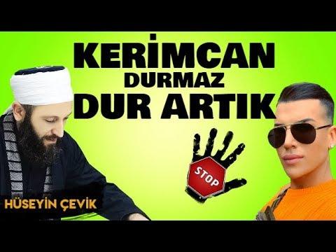 Birileri Şu Kerimcan Durmaz'ı Durdursun Artık !!! (+18 PAYLAŞIM) / Hüseyin Çevik Hoca