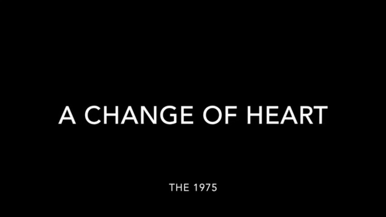 A Change Of Heart Lyrics - The 1975 - YouTube
