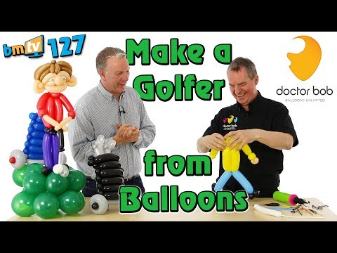 Make a Golfer out of Balloons: With Doctor Bob - BMTV 127