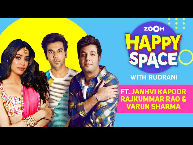 Janhvi Kapoor, Rajkummar Rao, Varun Sharma | Roohi | Episode 53 | Zoom Happy Space | Full Interview