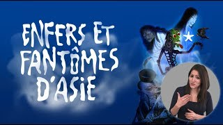 Enfers et fantômes d'Asie (LSF) | Exposition au musée du quai Branly - Jacques Chirac
