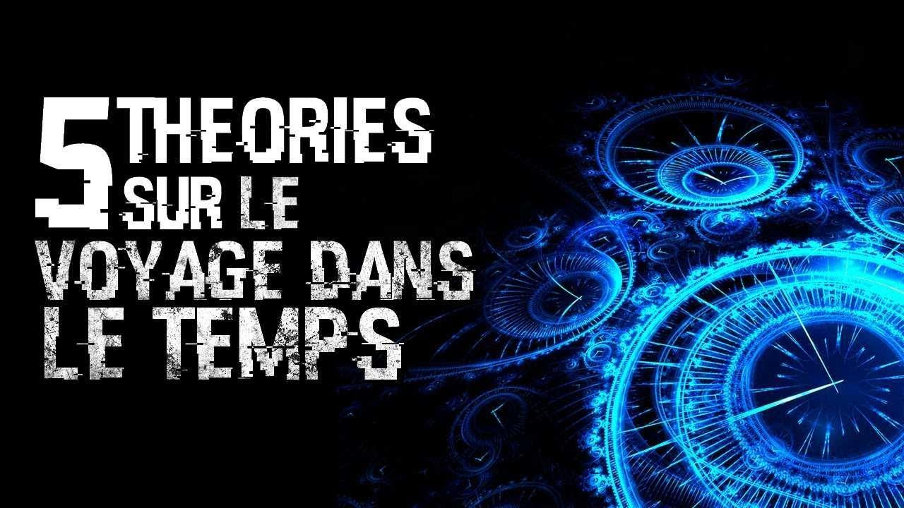 5 THEORIES SUR LE VOYAGE DANS LE TEMPS (#59)