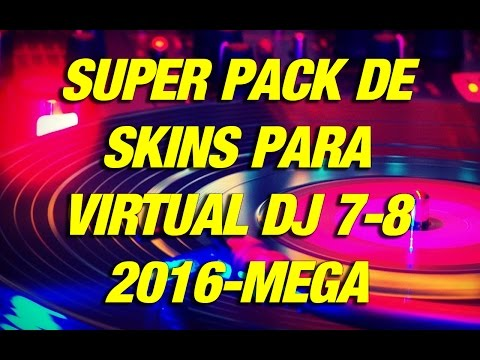 Super Pack De Skins Para Virtual Dj 7-8 MEGA 2016