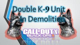 2 K9 Units in bo2 demolition Game! (Black Ops 2 Multiplayer Xbox 360)