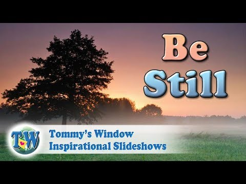 55450b483882a Be Still - Tommy s Window Inspirational Slideshow - YouTube