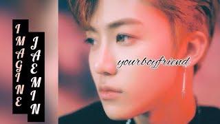 Imagine : NCT Jaemin As Your Boyfriend [Part 2]