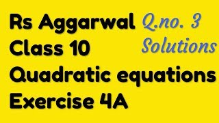 Class 10 Rs Aggarwal Ex 4A Question 3 Solutions || Class 10 Rs Aggarwal Quadratic Equations Solution