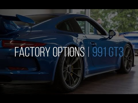 The Options I Have on My 991 GT3 and Why