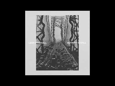 Leon Vynehall - Nothing Is Still (Full Album 2018)
