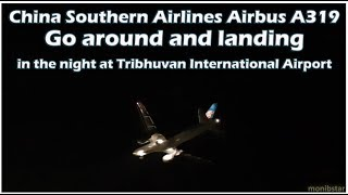 China Southern Airlines Go around, landing in the night at Tribhuvan International ...