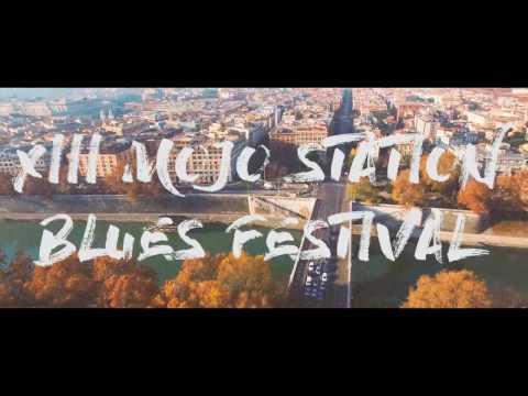 XIII Mojo Station Blues Fest 2017 Roma teaser