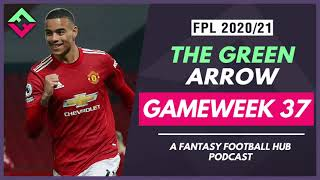 Fpl Gameweek 37 Preview  The Green Arrow Podcast  Fantasy Premier League Tips 2021