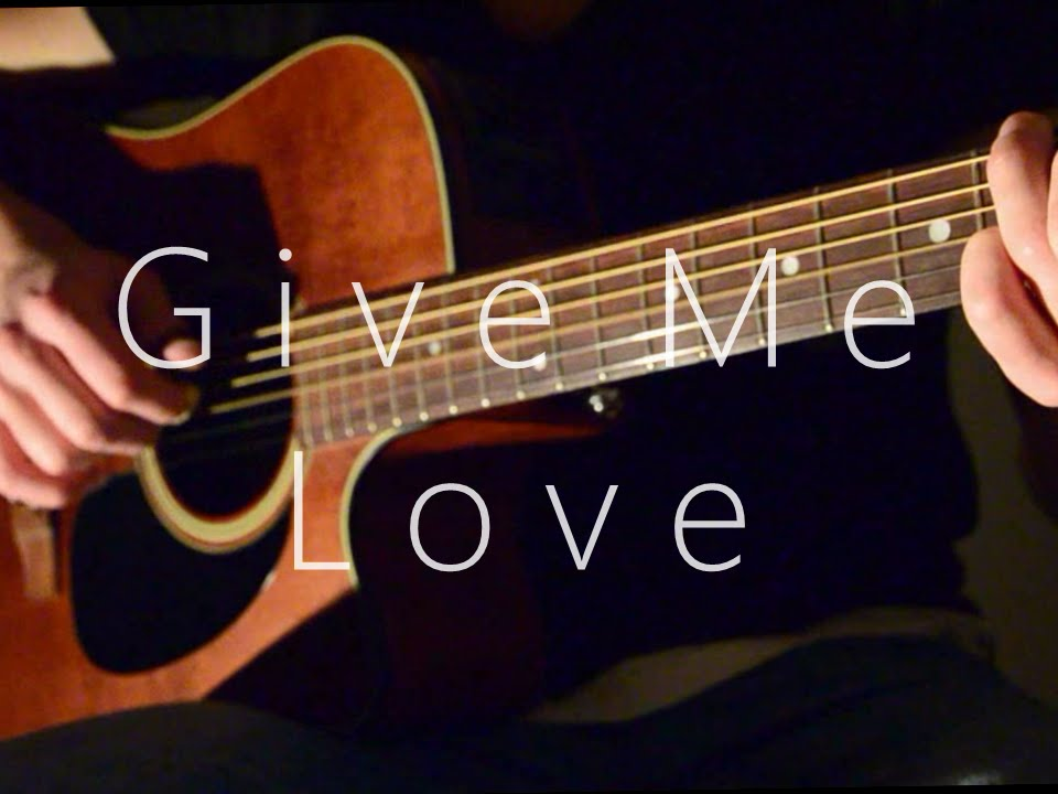 Ed Sheeran) Give Me Love - Fingerstyle Guitar Cover - YouTube