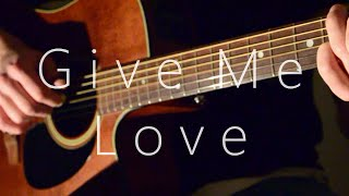 (Ed Sheeran) Give Me Love - Fingerstyle Guitar Cover