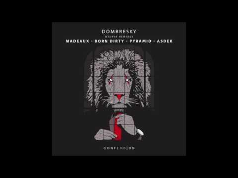 """Dombresky - """"Utopia (Madeaux Remix)"""" OFFICIAL VERSION"""