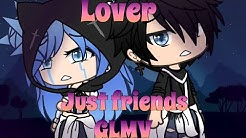 Just friends||Lover||Finally canon??||GLMV||Part 1||Bit inspired by Gacha Buddies||Gacha life