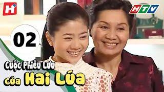 Cuộc Phiêu Lưu Của Hai Lúa - Tập 02 | Phim Tình Cảm Việt Nam Hay Nhất 2017