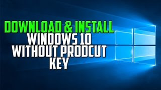How To: Download & Install Windows 10 Pro w/ ISO File Without Product Key