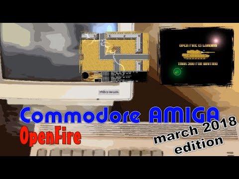 Commodore Amiga -=OpenFire=- march 2018 update
