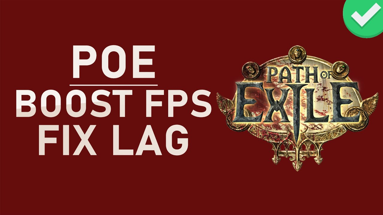 Path Of Exile - Boost FPS & Reduce Lag / Stuttering Tutorial - 2019