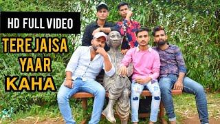 Tere Jaisa Yaar Kaha 2019 // Aman Shaikh || Abhay Singh || Sunny Kumar || Jerry || Aman Sharma.