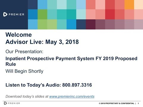 Advisor Live Webinar: Reviewing the FY2019 IPPS Proposed Rule